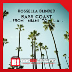 Bass Coast #8 By Rossella Blinded (Season II) w/ Rickyxsan, Buku, Not Sorry & Wild Boyz!